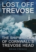 Lost Off Trevose: The Shipwrecks of Cornwall's Trevose Head