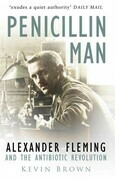 Penicillin Man: Alexander Fleming and the Antibiotic Revolution
