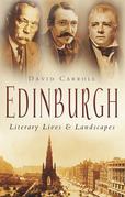 Edinburgh: Literary Lives & Landscapes