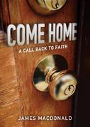 Come Home: A Call Back to Faith