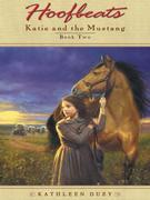 Hoofbeats: Katie and the Mustang #2: Katie and the Mustang #2