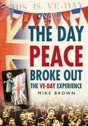 The Day Peace Broke Out: The VE-Day Experience
