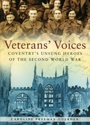 Veterans' Voices: Coventry's Unsung Heroes of the Second World War