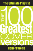 100 Greatest Cover Versions: The Ultimate Playlist