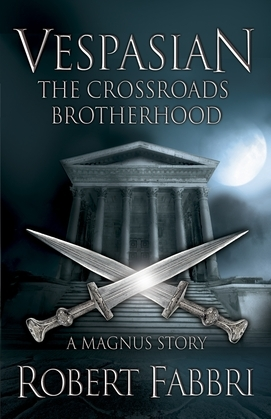 The Crossroads Brotherhood: A Crossroads Brotherhood Novella from the bestselling author of the VESPASIAN series