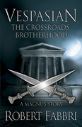 The Crossroads Brotherhood (a novella from the author of TRIBUNE OF ROME)