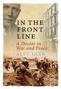 In the Front Line: A Doctor in War and Peace