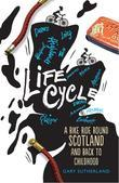 Life Cycle: A Bike Ride Round Scotland (and Back to Childhood)