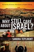 Why Still Care about Israel?: The Sanctity of Covenant, Moral Justice and Prophetic Blessing