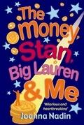 The Money, Stan, Big Lauren and Me
