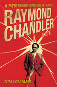 Raymond Chandler: A Mysterious Something in the Light: A Life