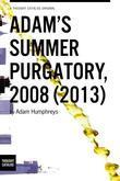 Adam S Summer Purgatory, 2008 (2013)