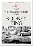 The Los Angeles Riots and Rodney King