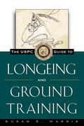 The USPC Guide to Longeing and Ground Training