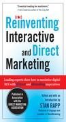 Reinventing Interactive and Direct Marketing: Leading Experts Show How to Maximize Digital ROI with iDirect and iBranding Imperatives