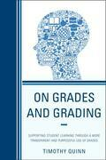 On Grades and Grading: Supporting Student Learning through a More Transparent and Purposeful Use of Grades