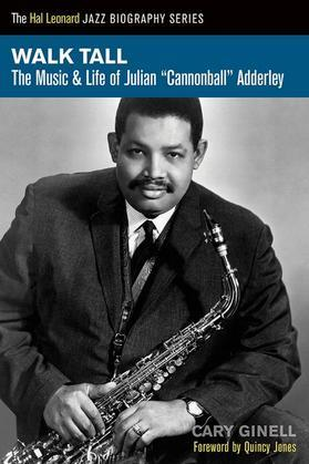 """Walk Tall: The Music and Life of Julian """"Cannonball"""" Adderley"""