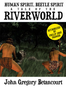 Human Spirit, Beetle Spirit: A Tale of the Riverworld