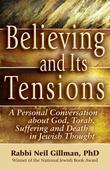 Believing and Its Tensions: A Personal Conversation about God, Torah, Suffering and Death in Jewish Thought