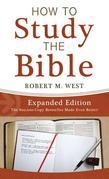 How to Study the Bible--Expanded Edition