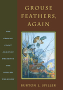 Grouse Feathers, Again: The Grouse Point Almanac Presents The Spiller Treasury
