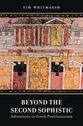 Beyond the Second Sophistic: Adventures in Greek Postclassicism