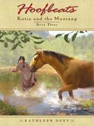 Hoofbeats: Katie and the Mustang #3: Katie and the Mustang #3