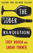 The Sober Revolution: Calling Time on Wine O'Clock