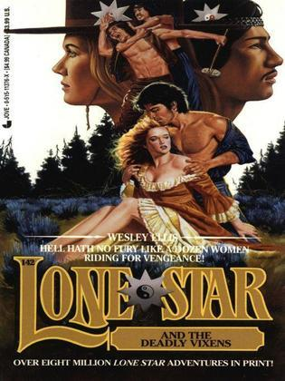 Lone Star 142: Lone Star and the Deadly Vixens: Lone Star and the Deadly Vixens