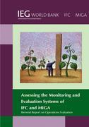 Biennial Report on Operations Evaluation: Assessing the Monitoring and Evaluation Systems of IFC and MIGA
