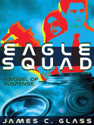 Eagle Squad: A Novel of Suspense