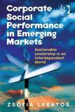 Corporate Social Performance in Emerging Markets: Sustainable Leadership in an Interdependent World