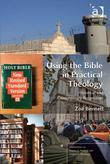 Using the Bible in Practical Theology: Historical and Contemporary Perspectives