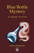 Blue Bottle Mystery: An Asperger Adventure