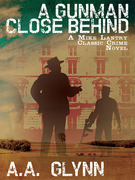A Gunman Close Behind: A Mike Lantry Classic Crime Novel