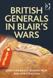 British Generals in Blair's Wars