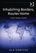 Inhabiting Borders, Routes Home: Youth, Gender, Asylum