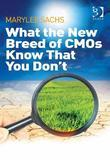 What the New Breed of CMOs Know That You Don't