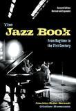 The Jazz Book: From Ragtime to the 21st Century