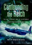 Confounding the Reich: The RAF's Secret War of Electronic Countermeasures in WWII