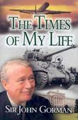 Sir John Gorman: The Times of My Life