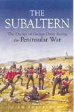 Subaltern: Chronicle of the Peninsular War