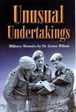 Unusual Undertakings: A Military Memoir