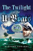 Twilight of the U-Boats