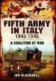 Fifth Army in Italy 1943 - 1945: A Coalition at War