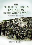 A The Public Schools Battalion in the Great War: A History of the 16th (Public Schools) Battalion of the Middlesex Regiment (Duke of Cambridge's Own)