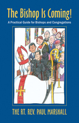 The Bishop is Coming!: A Practical Guide for Bishops and Congregations