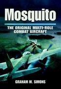 Mosquito: The Original Multi-Role Combat Aircraft