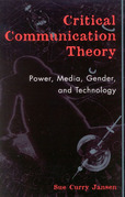 Critical Communication Theory: Power, Media, Gender, and Technology