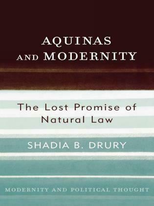 Aquinas and Modernity: The Lost Promise of Natural Law